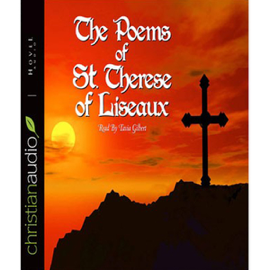 The Poems of St. Therese of Lisieux (Unabridged) audiobook