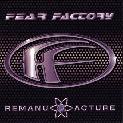 Remanufacture - Fear Factory