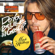Do You Believe In Gosh? - Mitch Hedberg - Mitch Hedberg