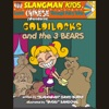 Slangman's Fairy Tales: English to Chinese: Level 2 - Goldilocks and the 3 Bears (Unabridged)