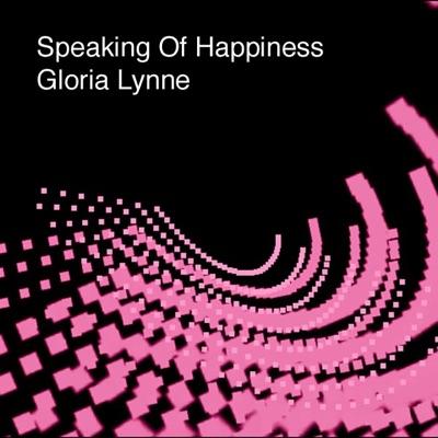 Speaking of Happiness - EP - Gloria Lynne