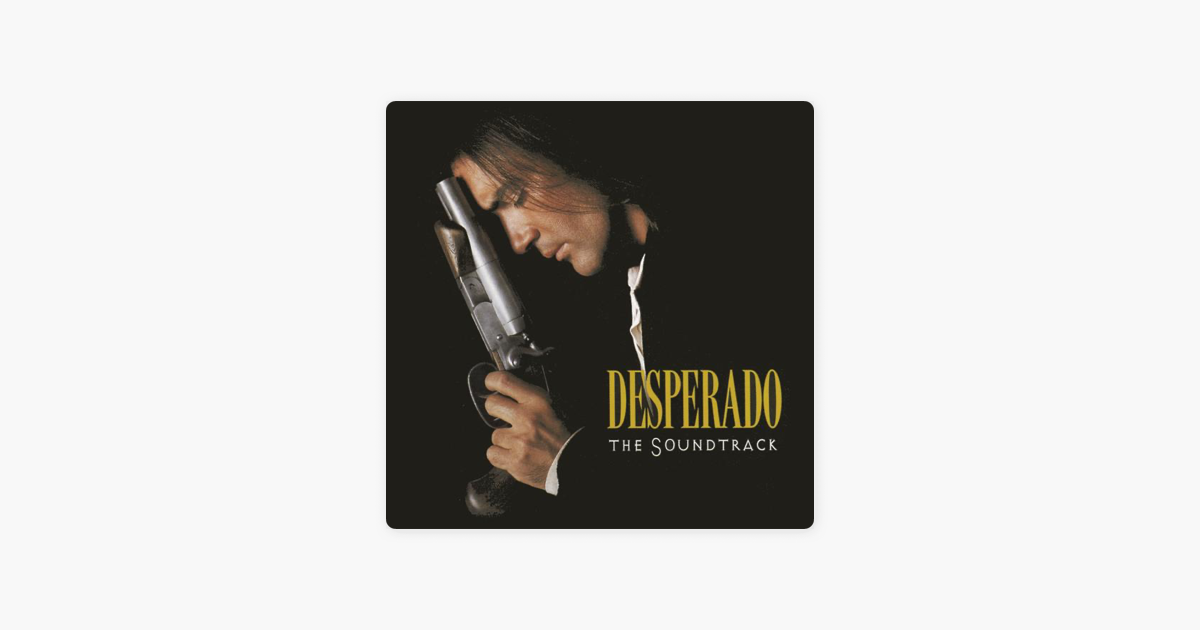 Desperado The Soundtrack By Various Artists On Apple Music
