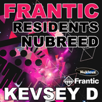 Frantic Residents NuBreed: Mixed by Kevsey D