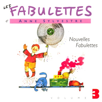 Les fabulettes, vol. 3 : Nouvelles fabulettes - Anne Sylvestre