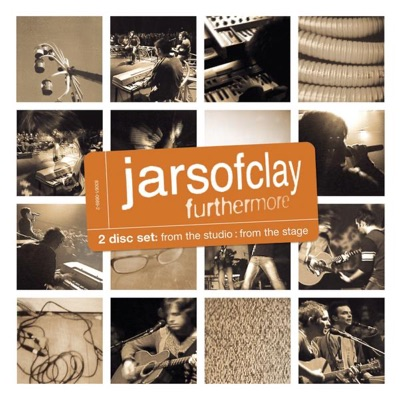 Furthermore: From the Studio, From the Stage - Jars Of Clay