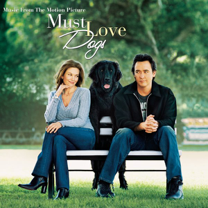Original Soundtrack - Must Love Dogs (Music from the Motion Picture)