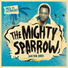 The Mighty Sparrow - Soca Anthology: Dr. Bird - The Mighty Sparrow artwork