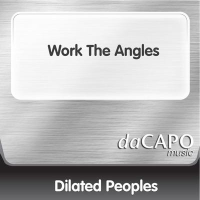 Work the Angles - Single - Dilated Peoples