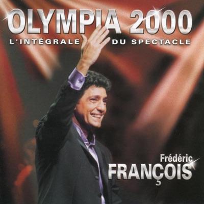 Frédéric François : Olympia 2000 - L'intégrale du spectacle (Live) - Frédéric François