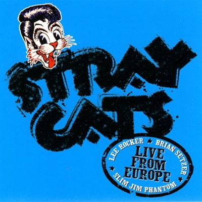 Live from Europe: Brussels July 6, 2004 - Stray Cats