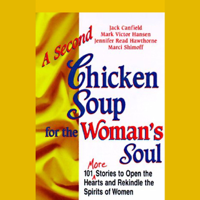 A Second Chicken Soup for the Woman's Soul: Stories to Open the Hearts and Rekindle the Spirits of Women