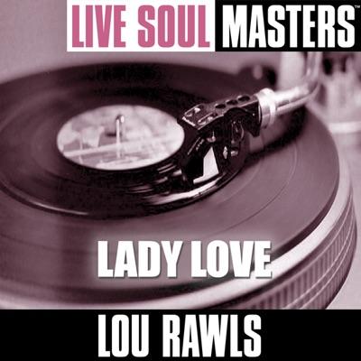 Live Soul Masters: Lady Love - Lou Rawls