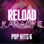 Reload Karaoke: Pop Hits 6