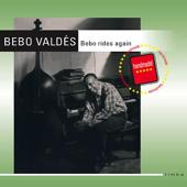 Bebo Valdes - Bebo Rides Again