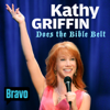 Kathy Griffin Does the Bible Belt - Kathy Griffin