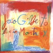 João Gilberto: Live In Montreux - João Gilberto - João Gilberto
