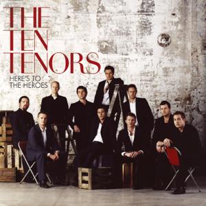 The Ten Tenors - Here's to the Heroes (Bonus Track Version)