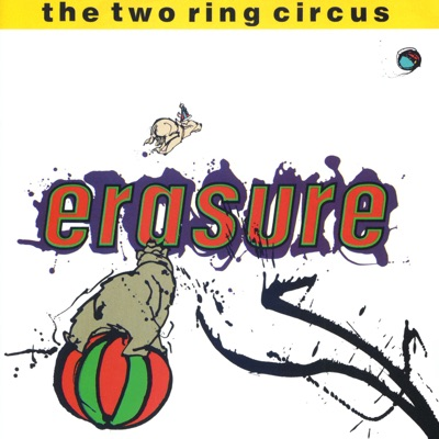 The Two Ring Circus - Erasure