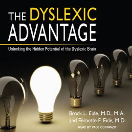The Dyslexic Advantage: Unlocking the Hidden Potential of the Dyslexic Brain (Unabridged) audiobook