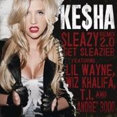 Ke$ha - Sleazy REMIX 2.0Get Sleazier