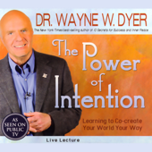 The Power of Intention: Learning to Co-create Your World Your Way: Live Lecture