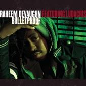 Raheem Devaughn - Bulletproof