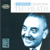 Ted Heath - The Essential Collection artwork
