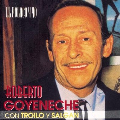 El Polaco y Yo - Roberto Goyeneche
