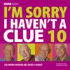 I'm Sorry I Haven't a Clue, Volume 10 (Original Staging) - BBC Audiobooks