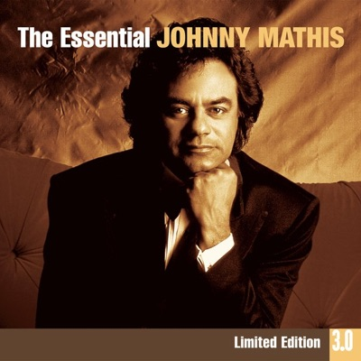 The Essential Johnny Mathis 3.0 - Johnny Mathis