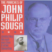 The Marches of John Philip Sousa