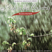 The David Sun Natural Sound Collection: Sounds of the Earth - Rain In the Country