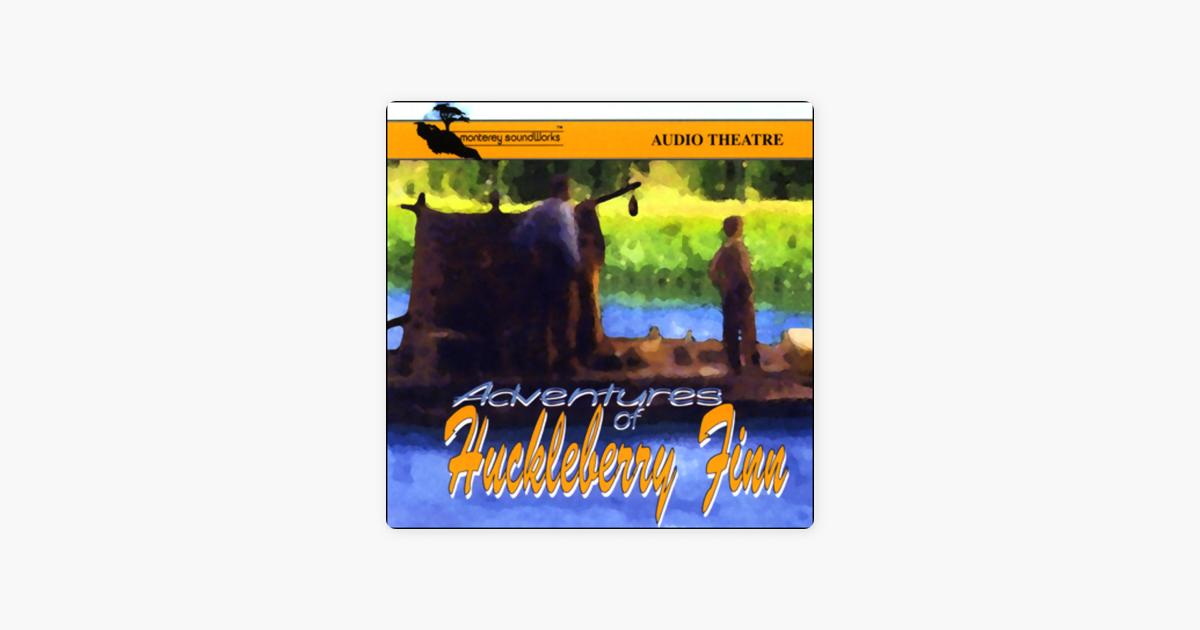 Adventures of Huckleberry Finn (Dramatized) - Mark Twain