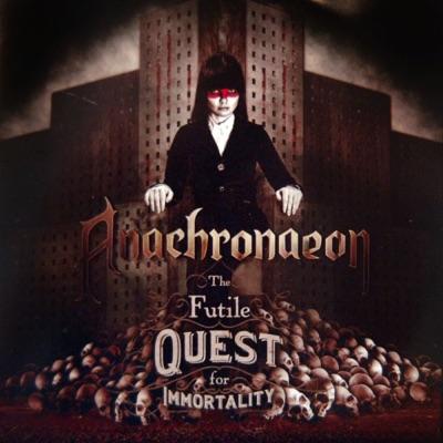 The Futile Quest for Immortality - Anachronaeon