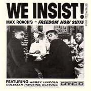 We Insist! Max Roach's Freedom Now Suite - Max Roach - Max Roach