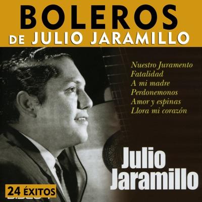 Boleros de Julio Jaramillo - Julio Jaramillo