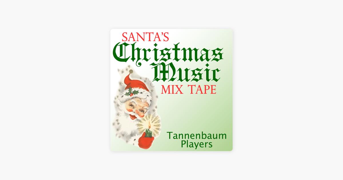 Christmas Music Mixes.Santa S Christmas Music Mix Tape By Tannenbaum Players