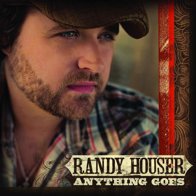 Anything Goes - Randy Houser song