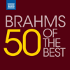 50 of the Best: Brahms - Various Artists