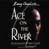 Barry Greenstein - Ace on the River: An Advanced Poker Guide (Unabridged) artwork