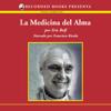 Eric Rolf - La medicina del alma [The Medicine of the Soul (Texto Completo)] (Unabridged) portada