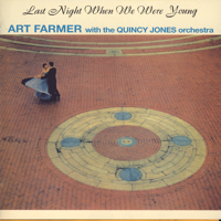 The Quincy Jones Orchestra & Art Farmer - Last Night When We Were Young artwork