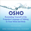 Osho Reminding Yourself of the Forgotten Language of Talking to Your Mind and Body - EP - Osho & Anando Heffley