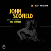 John Scofield - Talkin' 'Bout You/I Got A Woman