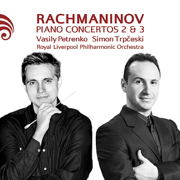 Rachmaninov: Piano Concertos 2 & 3 - Royal Liverpool Philharmonic Orchestra, Vasily Petrenko & Simon Trpceski - Royal Liverpool Philharmonic Orchestra, Vasily Petrenko & Simon Trpceski