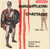 Khachaturian: Spartacus Ballet Suites Nos. 1-3 - Neeme Järvi & Royal Scottish National Orchestra