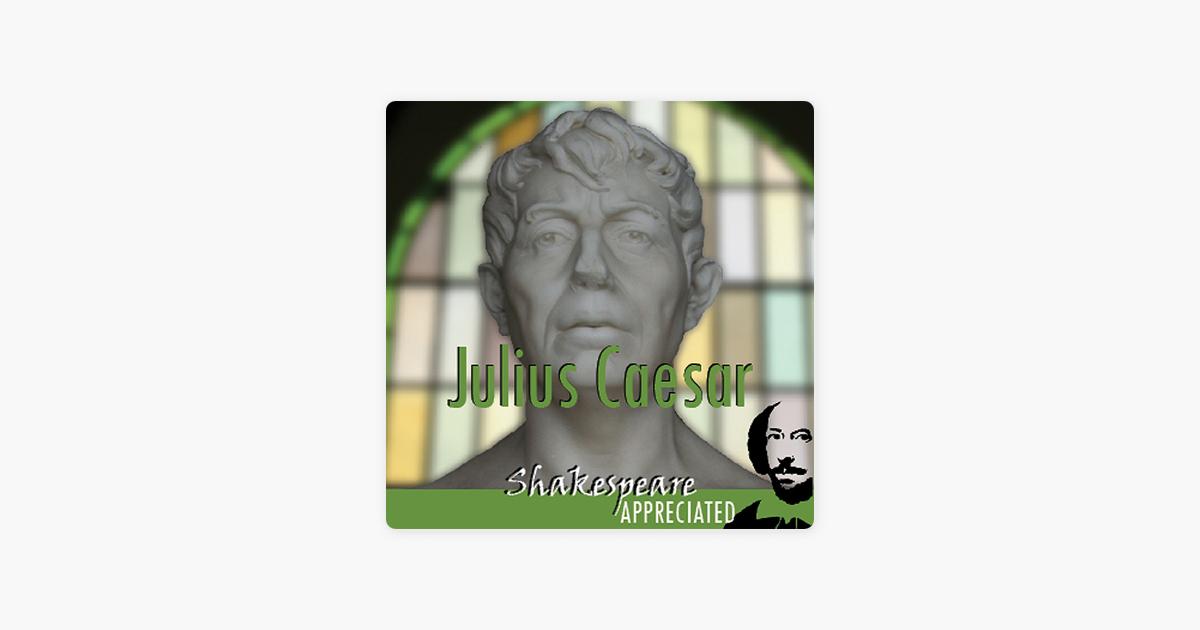 Julius Caesar: Shakespeare Appreciated (Unabridged, Dramatised, Commentary Options) - William Shakespeare, Simon Potter, David Cottis, Phil Viner, Jools Viner