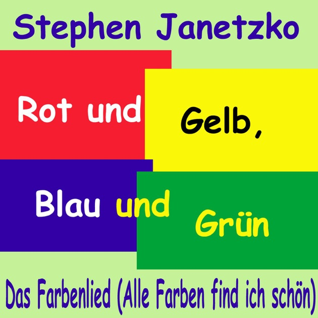 rot und gelb blau und gr n alle farben find ich sch n das farbenlied single von stephen. Black Bedroom Furniture Sets. Home Design Ideas