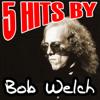 Bob Welch - 5 Hits By Bob Welch artwork