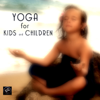 Yoga Music for Kids Masters - Yoga for Kids and Children - Yoga Music for Yoga Classes, Children`s Yoga Songs  artwork